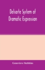 Delsarte system of dramatic expression - Book