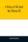 A history of the great war (Volume III) - Book