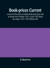 Book-prices current; a record of the prices at which books have been sold at auction from October 1901, to July 1902 Being the season 1901-1902 (Volume XVI) - Book