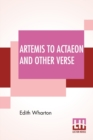 Artemis To Actaeon And Other Verse - Book