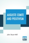 Auguste Comte And Positivism - Book