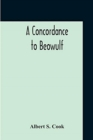 A Concordance To Beowulf - Book