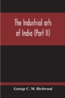 The Industrial Arts Of India (Part II) - Book