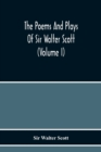 The Poems And Plays Of Sir Walter Scott (Volume I) - Book