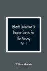Tabart'S Collection Of Popular Stories For The Nursery; From The French, Italian, And Old English Writers Part - I - Book