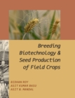 Breeding,Biotechnology and Seed Production of Field Crops - Book