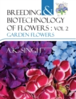 Breeding and Biotechnology of Flowers : Vol.02 Garden Flowers - Book