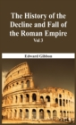 The History Of The Decline And Fall Of The Roman Empire - Vol 3 - Book