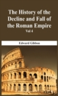 The History Of The Decline And Fall Of The Roman Empire - Vol 4 - Book