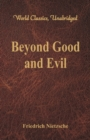 Beyond Good and Evil : (World Classics, Unabridged) - Book