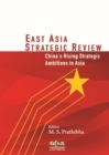 East Asia Strategic Review : China's Rising Strategic Ambitions in Asia - Book