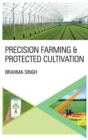 Precision Farming And Protected Cultivation - Book