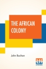 The African Colony : Studies In The Reconstruction - Book