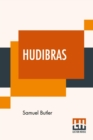 Hudibras : Written In The Time Of The Late Wars With Annotations - Book