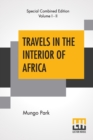 Travels In The Interior Of Africa (Complete) : Edited By Henry Morley (Complete Edition Of Two Volumes) - Book