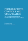 Firm Objectives, Controls and Organization : The Use of Information and the Transfer of Knowledge within the Firm - eBook