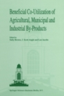 Beneficial Co-Utilization of Agricultural, Municipal and Industrial by-Products - eBook