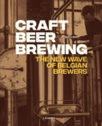 Craft Beer Brewing: The New Wave of Belgian Brewers - Book