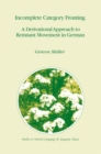 Incomplete Category Fronting : A Derivational Approach to Remnant Movement in German - eBook