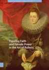 Figuring Faith and Female Power in the Art of Rubens - Book
