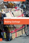 Beijing Garbage : A City Besieged by Waste - Book