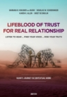 Lifeblood of trust for real relationship : listen to hear ... find your voice ... risk your truth - Book