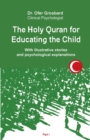 The Holy Quran for Educating the Child : With illustrative stories and psychological explanations - Part1 - Book