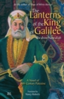 The Lanterns of the King of Galilee : A Novel of 18th Century Palestine - Book