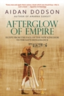 Afterglow of Empire : Egypt from the Fall of the New Kingdom to the Saite Renaissance () - Book