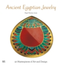 Ancient Egyptian Jewelry : 50 Masterpieces of Art and Design - Book