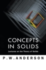 Concepts In Solids: Lectures On The Theory Of Solids - Book