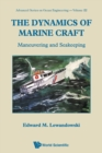 Dynamics Of Marine Craft, The: Maneuvering And Seakeeping - Book