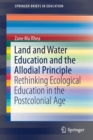 Land and Water Education and the Allodial Principle : Rethinking Ecological Education in the Postcolonial Age - Book
