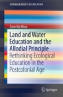 Land and Water Education and the Allodial Principle : Rethinking Ecological Education in the Postcolonial Age - eBook