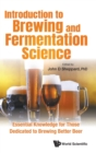 Introduction To Brewing And Fermentation Science: Essential Knowledge For Those Dedicated To Brewing Better Beer - Book