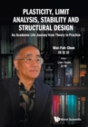 Plasticity, Limit Analysis, Stability And Structural Design: An Academic Life Journey From Theory To Practice - Book