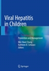 Viral Hepatitis in Children : Prevention and Management - Book