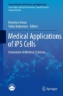 Medical Applications of iPS Cells : Innovation in Medical Sciences - Book
