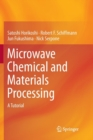 Microwave Chemical and Materials Processing : A Tutorial - Book