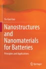 Nanostructures and Nanomaterials for Batteries : Principles and Applications - Book
