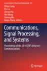 Communications, Signal Processing, and Systems : Proceedings of the 2018 CSPS Volume I: Communications - Book