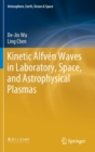 Kinetic Alfven Waves in Laboratory, Space, and Astrophysical Plasmas - Book