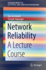 Network Reliability : A Lecture Course - Book