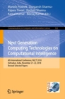 Next Generation Computing Technologies on Computational Intelligence : 4th International Conference, NGCT 2018, Dehradun, India, November 21-22, 2018, Revised Selected Papers - eBook