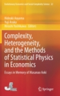 Complexity, Heterogeneity, and the Methods of Statistical Physics in Economics : Essays in Memory of Masanao Aoki - Book