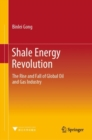 Shale Energy Revolution : The Rise and Fall of Global Oil and Gas Industry - Book