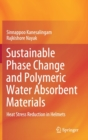 Sustainable Phase Change and Polymeric Water Absorbent Materials : Heat Stress Reduction in Helmets - Book