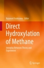 Direct Hydroxylation of Methane : Interplay Between Theory and Experiment - eBook