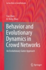 Behavior and Evolutionary Dynamics in Crowd Networks : An Evolutionary Game Approach - eBook