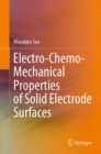 Electro-Chemo-Mechanical Properties of Solid Electrode Surfaces - Book